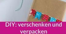 DIY: Verschenken, verpacken / Geschenke spannend und kreativ verpacken