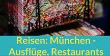 Reisen: München / Tipps für Restaurants in München, die ich noch mal testen will, sowie Ausflüge-