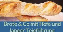 Brot backen, Hefe, lange Teigführung / Brote mit einer langen Teigführung. Dadurch erhalten sie mehr Geschmack
