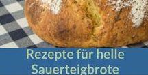 Brot backen, Sauerteig, Weizen, Dinkel etc. / Jede Menge Rezepte für Weizensauerteig oder Dinkel