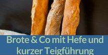 Brot backen, Hefe, kurze Teigführung / Schnelle Brotrezepte mit Hefe