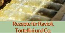 Rezepte: Pasta, Ravioli, Tortellini & Co. / Gefüllte Nudeln sind einfach göttlich. Deshalb sammel ich hier jede Menge Rezepte für Ravioli, Tortellini, Cappelletti & Co.
