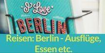Reisen: Berlin / Berlin: Ausflüge und Tipps für Restaurants und Cafés in unserer Hauptstadt.