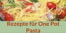 Rezepte: One Pot Pasta / One Pot Pasta - alles aus einem Topf