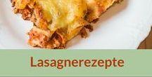 Rezepte: Pasta, Lasagne / Es geht doch nichts über Lasagne! :-)