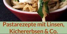 Rezepte: Pasta, Hülsenfrüchte, Linsen, Kichererbsen & Co.