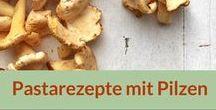 Rezepte: Pasta, Pilze