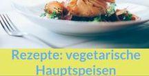 Rezepte: Hauptspeisen, vegetarisch