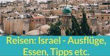 Reisen: Israel / Israel: Reisetipps, Ausflüge, Restaurants und Cafés, Unterkünfte