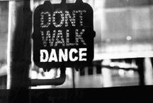Just Fuckin' Dance / by Angela Bianchi