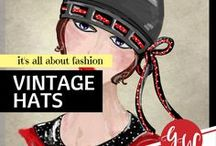 FASHION: Vintage Hats / Vintage historical hats and hat making tips