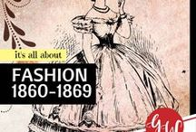 FASHION: 1860-1869 / Fashion from 1860 to 1869.