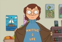 What's up, my knitta? / ^^Bob's Burgers quote^^ / by Chelsea Marie