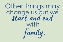 Family / Family a link to the past, a bridge to the future. / by Tammy Ellis