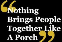 Porches / by April Baird