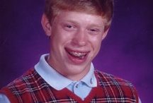 Bad Luck Brian / by Laura K.