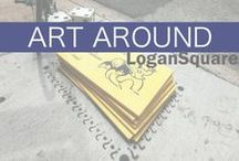Art Around Logan Square / Art is a centerpiece of Logan Square, Chicago. See what artists are creating in the neighborhood.