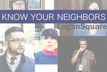Know Your Neighbors of Logan Square