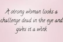 Strong Women / Women do amazing things every day -- and it's important to celebrate them!
