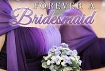 Forever a Bridesmaid / First book in the Always a Bridesmaid series