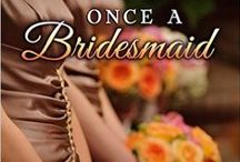 Once a Bridesmaid / The second book in the Always a Bridesmaid series.