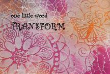 OLW 2016 Transform / Inspiration for One Little Word with Ali Edwards