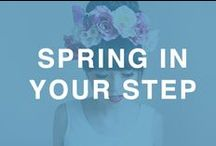 Spring is here! / Spring is here! Step into our spring styles and DIY projects!