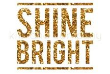 CLB: Shine Bright / by Cally Logan