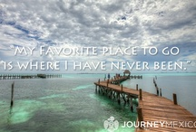 Travel Inspiration / travel quotes and travel inspiration from www.journeymexico.com #travel #quotes