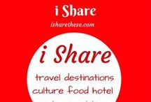 i Share - Travel Tales by Indrani / Indrani's Blog on Travel Destinations and Lifestyle.