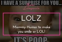 Parenting & Mommy Humor / by You! Lingerie