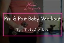 Get It Right, Get it Tight: Pre & Post Baby Workout Tips / by You! Lingerie