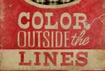 Colour Outside the Lines / by Lisa Yost