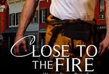 Story Board for CLOSE TO THE FIRE / This is my inspirations and quotes from the newest book in the Westen contemporary romance and suspense series, CLOSE TO THE FIRE. / by Suzanne Ferrell, RS author