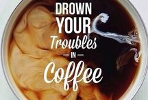 Coffee-The Elixir of Life / Coffee is everything. A life without good coffee is a life unfulfilled.