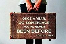 Travel Quotes / Get inspired to pack your bags and book your ticket NOW or to start planning, NOW.