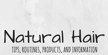 Natural Hair / Specifically for black natural hair- products, routines, information, and tips!