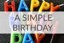 Simple Birthday Ideas / Simple birthday ideas to help you make birthdays special and stress-free   Birthday tradition ideas
