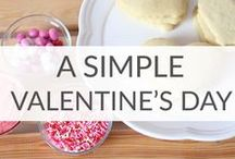 Simple Valentine's Day Ideas / Simple Valentine's Day ideas to help you celebrate LOVE with family and friends.