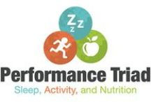 Performance Triad / The Performance Triad consists of three things essential to good health, emotional well-being and performance. Those three things include sleep, activity and nutrition.