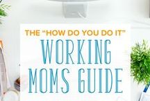 Working Moms / Helpful information for moms going back to work, whether working from home or not.