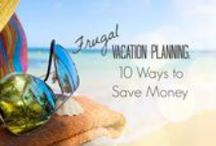 Travel / Budget travel, frugal travel, family friendly vacations, travel tips, cool places to visit