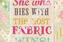 Fabric / by Sharon Robertson