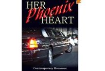Her Phoenix Heart / A contemporary story about renewal of the human spirit and a second chance at love.