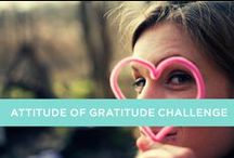 Attitude of Gratitude Challenge / Take on our Attitude of Gratitude Challenge this week. Staying positive is a great for a healthy lifestyle and motivation so this week we're being thankful for something different every day.