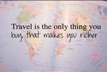 In celebration of Travel / Travel is the only thing you buy that makes you richer!