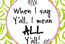 Sayings from a Girl. Raised. In. The. South. / by Dianne Milne