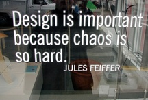 "♣ sympathy for design /  because.... ""design is important because chaos is so hard"""