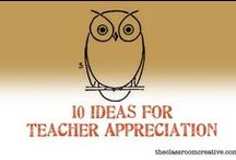 Teacher Appreciation Ideas / by Lacey Campbell