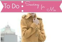 To Do List: Sewing for Me / by Mouse House Creations: Hayley Crouse